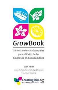 Growbook: 25 Herramientas Esenciales Para El Exito de Las Empresas En Latinoamerica