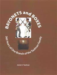 Bayonets and Boxes: 360 Years of One Branch of the Taulman Family