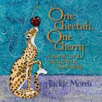 One Cheetah, One Cherry: A Book of Beautiful Numbers
