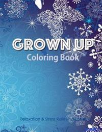 Grown Up Coloring Book 13: Coloring Books for Grownups: Stress Relieving Patterns