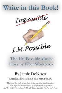 Write in This Book!: The I.M.Possible Muscle Fiber by Fiber Workbook