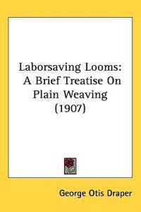 Laborsaving Looms