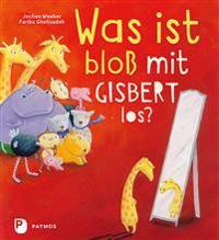 Was ist bloß mit Gisbert los?