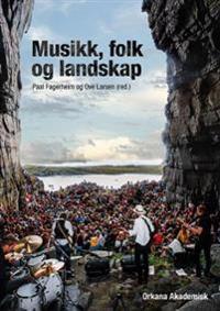 Musikk, folk og landskap