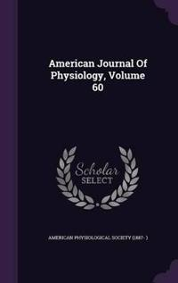 American Journal of Physiology, Volume 60