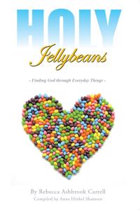 Holy Jellybeans: Finding God Through Everyday Things