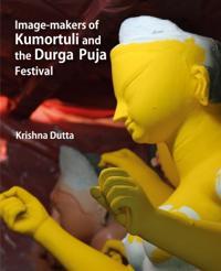 Image-makers of Kumortuli and Durga Puja Festival