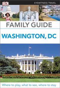 Eyewitness Travel Family Guide Washington, DC