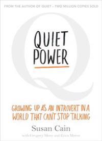Quiet power - growing up as an introvert in a world that cant stop talking