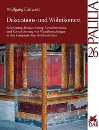 Dekorations- Und Wohnkontext: Beseitigung, Restaurierung, Verschmelzung Und Konservierung Von Wandbemalungen in Den Kampanischen Antikenstatten