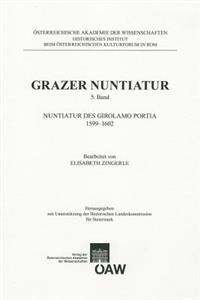 Grazer Nuntiatur 5. Band: Nuntiatur Des Girolamo Portia 1599-1602