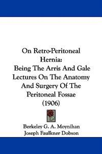 On Retro-peritoneal Hernia