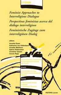 Feminist Approaches to Interreligious Dialogue - Perspectivas Feministas Acerca del Dialogo Interreligioso - Feministische Zugange Zum Interreligiosen