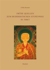 Fruhe Quellen Zum Buddhistischen Stufenweg in Tibet: Indische Und Tibetische Traditionen Im Dpe Chos Des Po-To-Ba Rin-Chen-Gsal