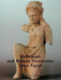 Hellenistic and Roman Terracottas from Egypt: Monumenta Antiquitatis Extra Fines Hungariae Reperta. Vol. IV