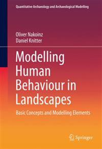 Modelling Human Behaviour in Landscapes: Basic Concepts and Modelling Elements