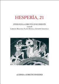 Hesperia 21: Studi Sulla Grecita Di Occidente