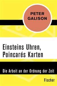 Einsteins Uhren, Poincarés Karten