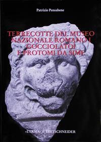 Terrecotte del Museo Nazionale Romano I: Gocciolatoi E Protomi Da Sime