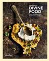 Divine Food: Israeli and Palestinian Food Culture and Recipes