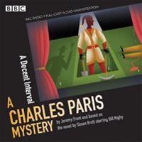 Charles Paris: A Decent Interval: A BBC Radio 4 Full-Cast Dramatisation