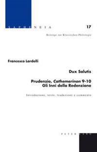 Dux Salutis- Prudenzio, Cathemerinon 9-10- Gli Inni Della Redenzione