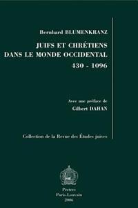 Juifs Et Chretiens Dans Le Monde Occidental 430-1096