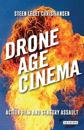 Drone Age Cinema: Action Film and Sensory Assault