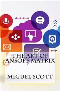 The Art of Ansoff Matrix