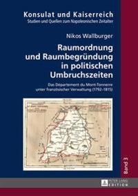 Raumordnung Und Raumbegruendung in Politischen Umbruchszeiten