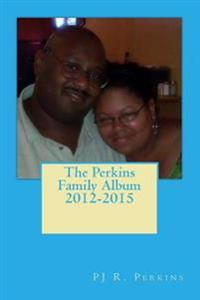 The Perkins Family Album 2012-2015