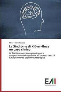 La Sindrome Di Kluver-Bucy Un Caso Clinico