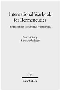 International Yearbook for Hermeneutics / Internationales Jahrbuch Fur Hermeneutik: Focus: Reading / Schwerpunkt: Lesen