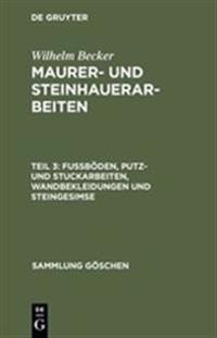 Maurer- Und Steinhauerarbeiten, Teil 3, Fu b den, Putz- Und Stuckarbeiten, Wandbekleidungen Und Steingesimse