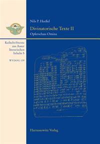 Divinatorische Texte II: Opferschau-Omina