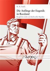 Die Anfange Der Eugenik in Russland: Kognitive Und Soziokulturelle Aspekte