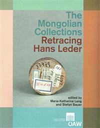 The Mongolian Collections. Retracing Hans Leder