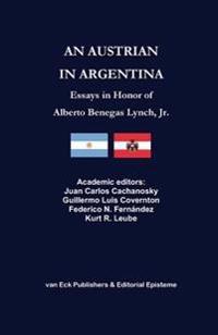 An Austrian in Argentina: Essays in Honor of Alberto Benegas Lynch Jr.