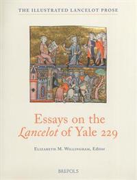Essays on the Lancelot of Yale 229
