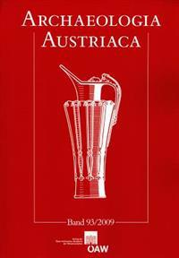 Archaeologia Austriaca 93/2009: Beitrage Zur Ur- Und Fruhgeschichte Mitteleuropas