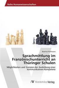 Sprachmittlung Im Franzosischunterricht an Thuringer Schulen