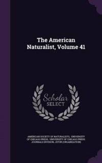 The American Naturalist, Volume 41