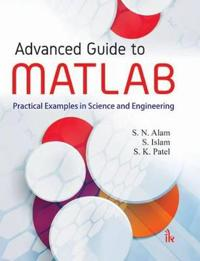Advanced guide to matlab - practical examples in science and engineering