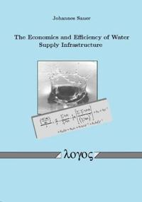 The Economics and Efficiency of Water Supply Infrastructure