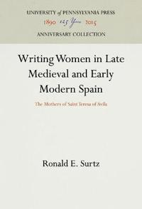 Writing Women in Late Medieval and Early Modern Spain