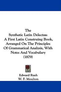 The Synthetic Latin Delectus