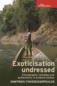 Exoticisation Undressed: Ethnographic Nostalgia and Authenticity in Embera Clothes