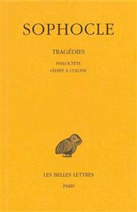 Sophocle, Tragedies: Tome III: Philoctete - Oedipe a Colone.