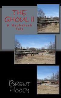 The Ghoul II: A Waubakosh Tale