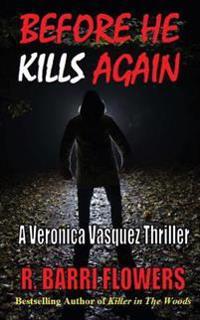 Before He Kills Again: A Veronica Vasquez Thriller